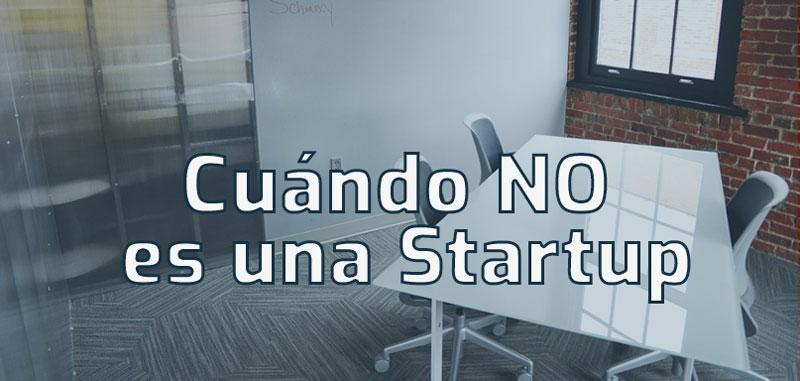 cuando no es startup